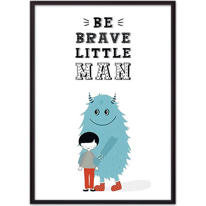 Постер в рамке Дом Корлеоне Монстр Be brave... 40x60 см постер в рамке дом корлеоне be yourself 40x60 см